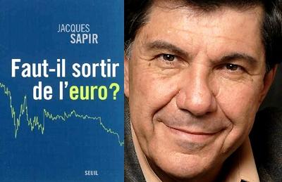 Jacques Sapir Faut-il sortir de l'euro?